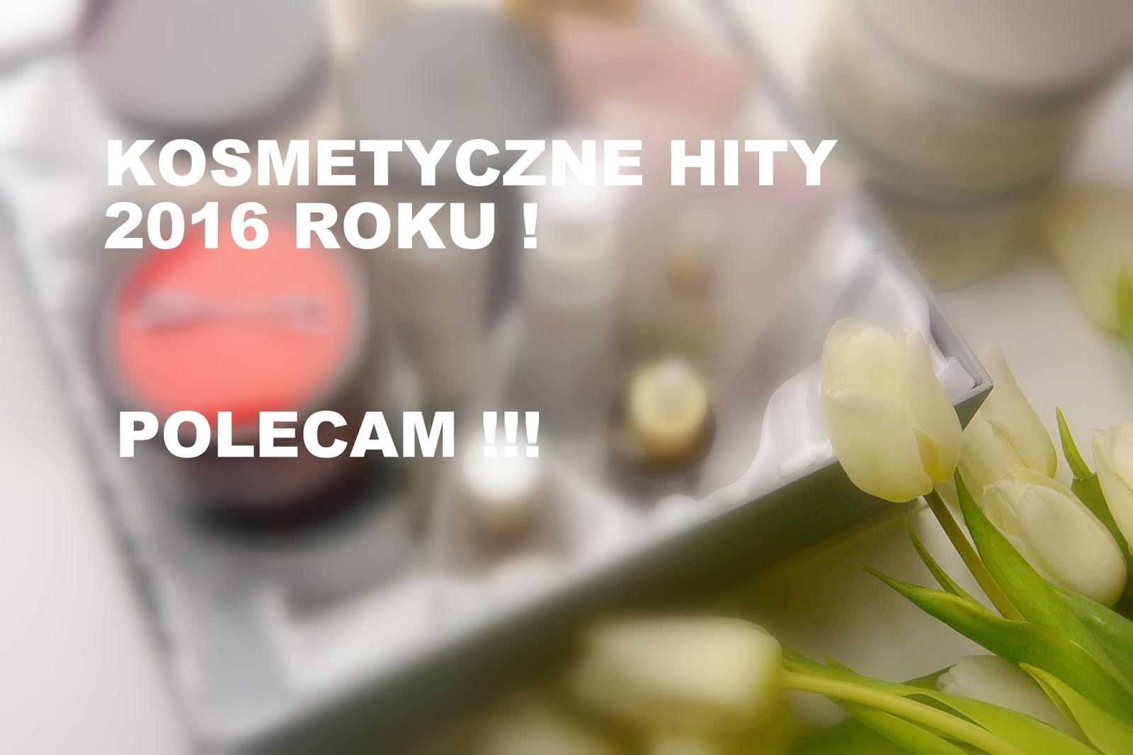 Kosmetyczne HITY 2016 roku | Pielęgnacja